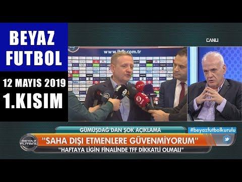 (..) Beyaz Futbol 12 Mayıs 2019 Kısım 1/4 - Beyaz TV