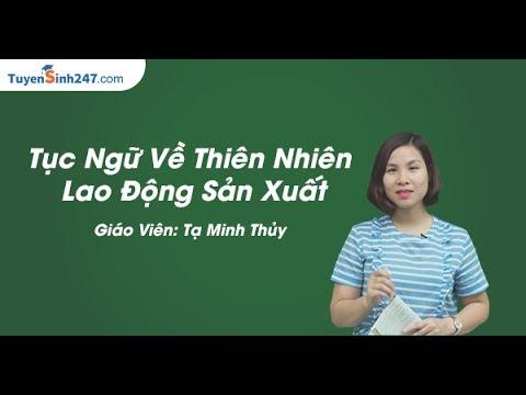 Tục ngữ về thiên nhiên và lao động sản xuất – Văn Lớp 7 – cô Tạ Minh Thủy