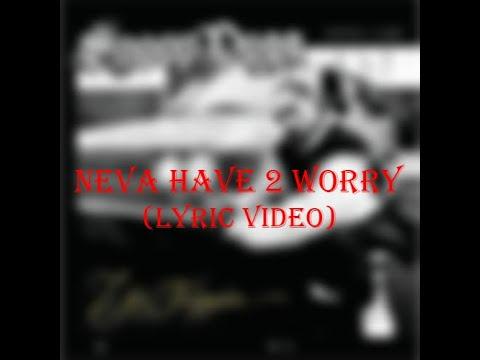 Download Snoop Dogg - Neva Have 2 Worry (Lyric Video)