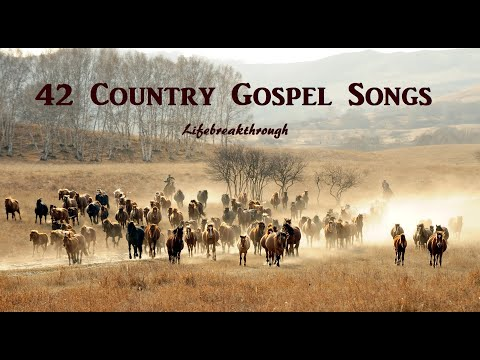 42 Country Gospel Songs Playlist By Lifebreakthrough - Lyric Video