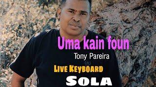 Download Uma Kain Foun. (Tony Pareira) Live Keyboard oleh Sola.