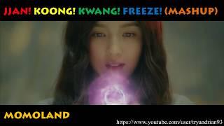MOMOLAND - Jjan! Koong! Kwang! Freeze! (MASHUP)