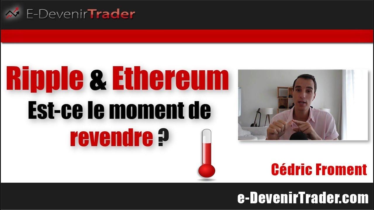 Ripple Et Ethereum Est Ce Le Moment De Vendre Prediction Pour