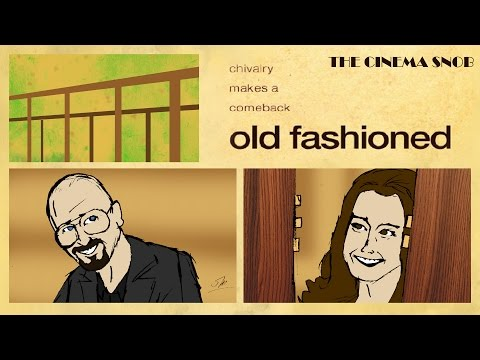 The Cinema Snob: OLD FASHIONED