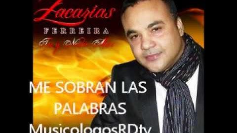 Me Sobran Las Palabras - Zacarias Ferreira (Audio Bachata)