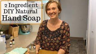 2 Ingredient DIY Natขral Hand Soap