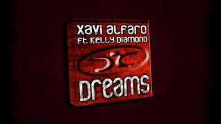 Xavi Alfaro feat Kelly Diamond - Dreams (Will Come Alive) (Radio edit)