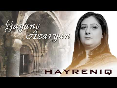 Gayane Azaryan - Hayreniq