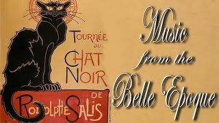 Music from the Belle Epoque : French songs and Can Can music - Aznavour, Baker, Piaf...