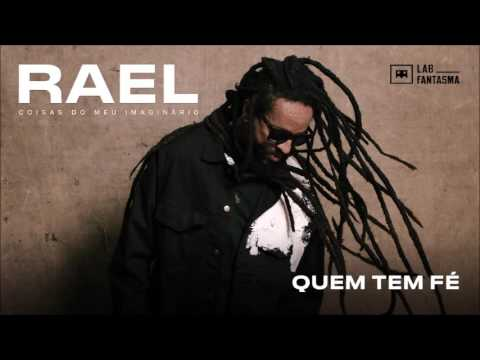 Rael - Quem Tem Fé [part. Chico César] (Áudio Oficial)