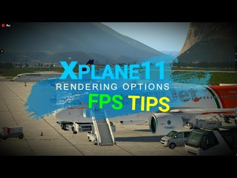Xplane11 ✈ FPS TIPS 🛠 with Rendering options - Most