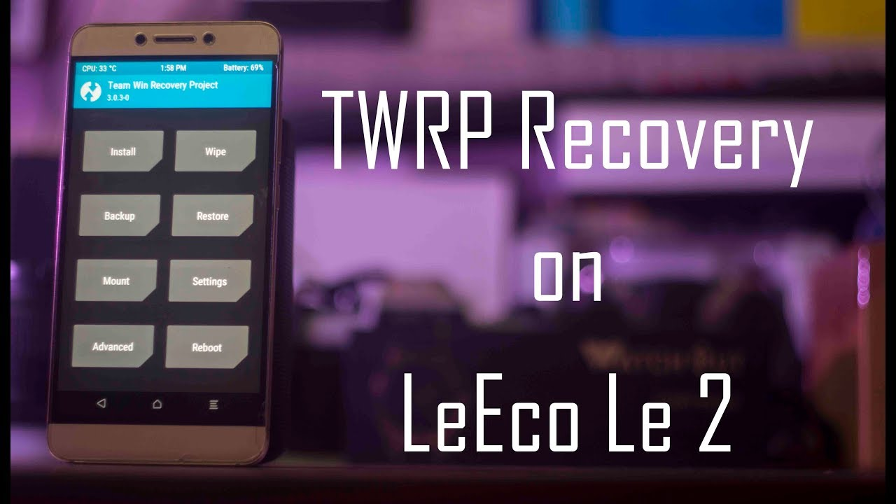[No Root] Install TWRP Recovery on LeEco Le 2