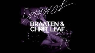 Rihanna - Diamonds (Braaten & Chrit Leaf Remix)