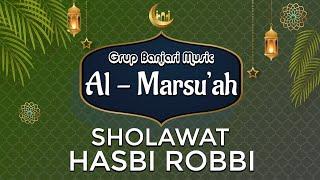 Hasbi Robbi Versi Sholawat Banjari - Grup Banjari Al Marsu'ah