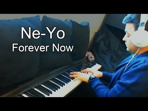 Ne-Yo - Forever Now (Piano Cover)