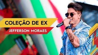 Gambar cover Coleção de Ex - Jefferson Moraes - Villa Mix Goiânia 2017 ( Ao Vivo )