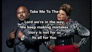 Take Me to the King- Tamela Mann lyrics