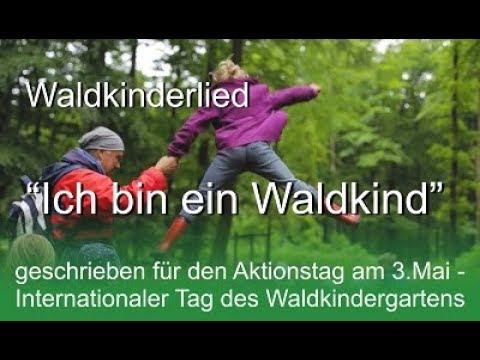 Internationaler Tag des Waldkindergartens - Waldkinderlied