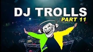 DJs that Trolled the Crowd (Part 11)