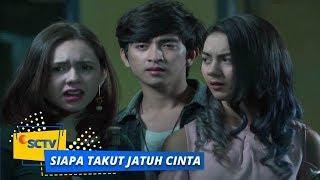 Highlight Siapa Takut Jatuh Cinta - Episode 138