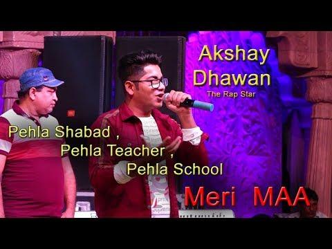 Meri Maa Rap Akshay Dhawan / Full Video NEW Live Show 2018