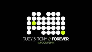 Ruby & Tony - Forever (Aimoon remix)