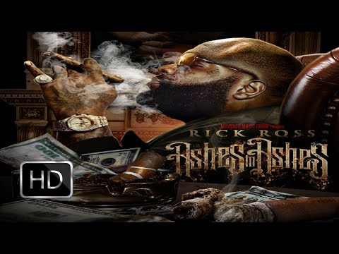 RICK ROSS (Ashes To Ashes) Mixtape HD -