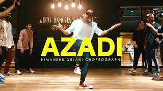 Azadi - Gully Boy | Divine || Himanshu Dulani Dance Choreography
