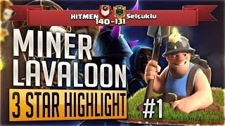 Miner Attack TH11 & Lavaloon | Hitmen vs Selçuklu TH11 3 Star Highlights in Clash Of Clans P01