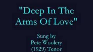 """Deep In The Arms Of Love"" (1929) Pete Woolery"