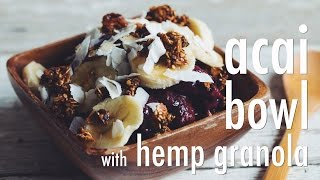 Acai Bowl With Hemp Granola | Hot For Food