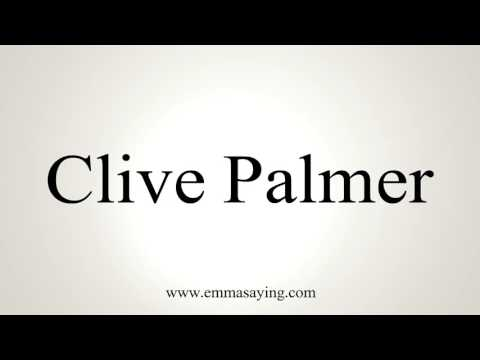 How to Pronounce Clive Palmer