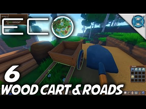 Eco   EP 6   Wood Cart & Roads   Let's Play Eco Gameplay (S-1)
