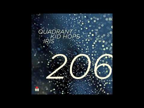 Quadrant, Kid Hops & Iris ~ 206 (LP Mix)