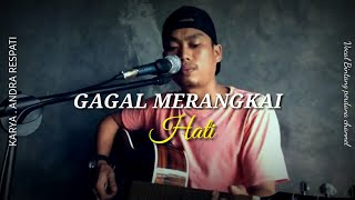 Cover Dan Gagal Merangkai Hati Singer Bintang Perdana Channel