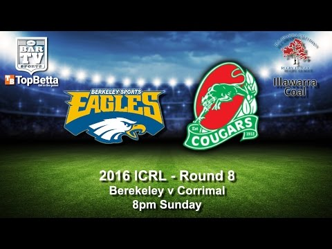 2016 ICRL Round 8 Delayed Broadcast - Berkeley Eagles v Corrimal Cougars