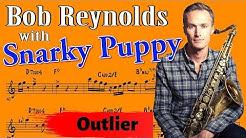 Bob Reynolds - Outlier Solo Transcription (w/ Snarky Puppy - We Like It Here)