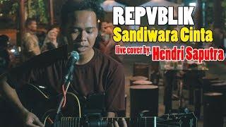 Repvblik - Sandiwara Cinta cover by. Hendri Saputra | live recording scarlett 2i2