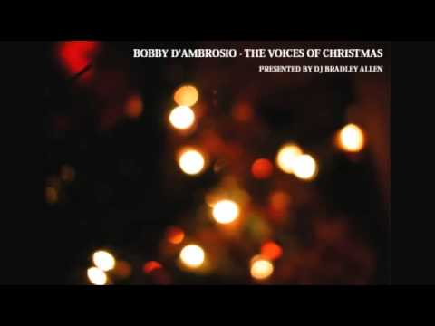 Soulful House Christmas Songs   Bobby D'Ambrosio   The Voices of Christmas mixed by DJ Bradley Allen