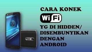 Cara Konek Wifi yang dihidden/disembunyikan dg Android