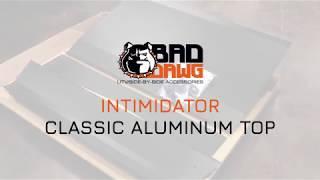 Intimidator Classic Aluminum Top Installation