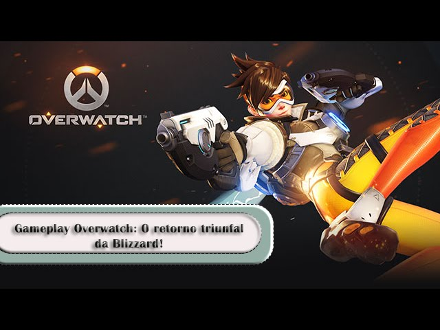 Gameplay Overwatch: O Retorno triunfal da Blizzard