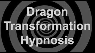 Dragon Transformation Hypnosis