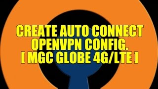 how to create auto login openvpn config for globe 4g lte simcard mgc apn