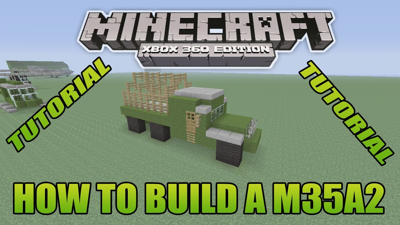 Minecraft Xbox Edition Tutorial How To Build A M35A2 (old version)