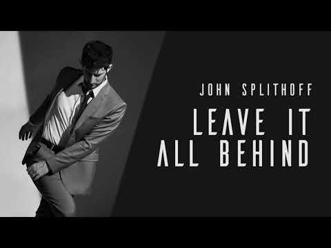 John Splithoff - Leave It All Behind