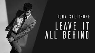 John Splithoff Leave It All Behind.mp3
