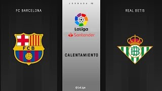 Calentamiento FC Barcelona vs Real Betis