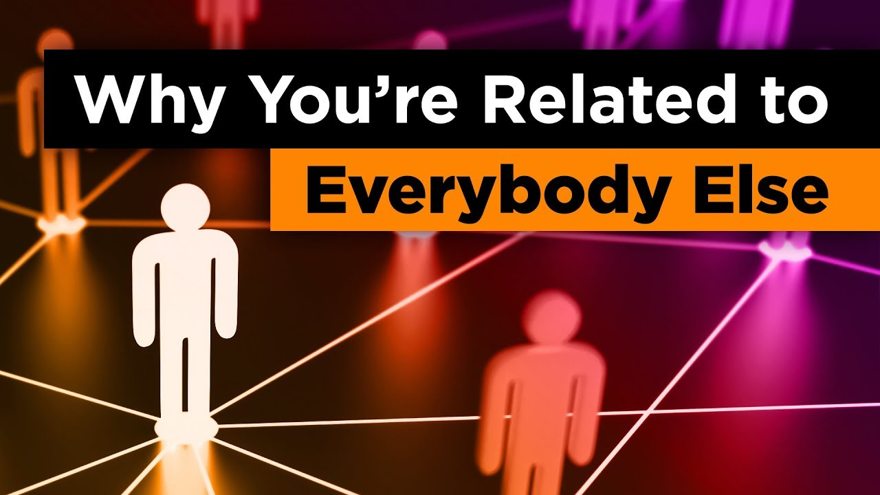 why-you-re-related-to-everybody-else