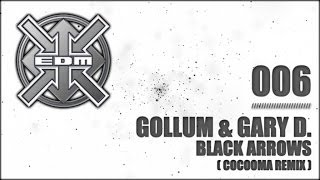 DJ Gollum, Gary D. - Black Arrows (Cocooma Remix)